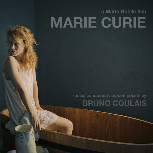 Bruno Coulais альбом Marie Curie - The Courage of Knowlegde (Original Motion Picture Soundtrack)