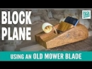 Block Plane using Old Mower Blade