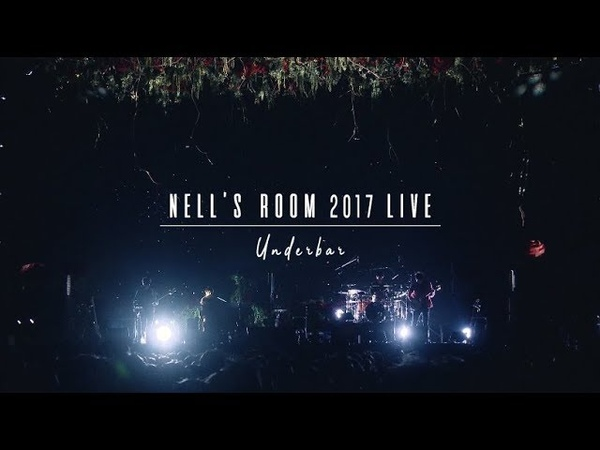 NELL 넬 UNDERBAR NELL'S ROOM 2017 LIVE