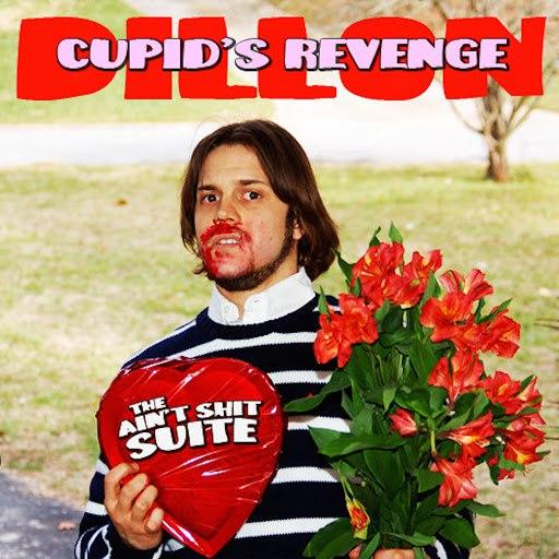 Dillon альбом Cupid's Revenge: the Ain't Shit Suite