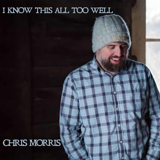 Chris Morris альбом I Know This All Too Well