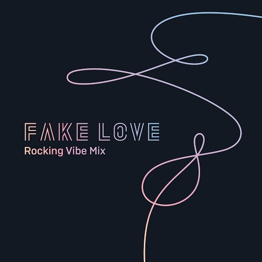 BTS альбом FAKE LOVE (Rocking Vibe Mix)