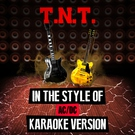 Обложка T.N.T (In the Style of Ac/Dc) Karaoke Version - Ameritz Audio Karaoke