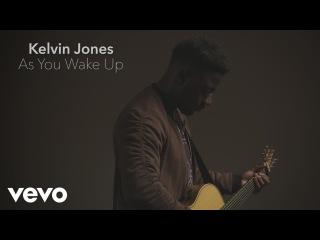 Kelvin Jones - As You Wake Up (Acoustic)