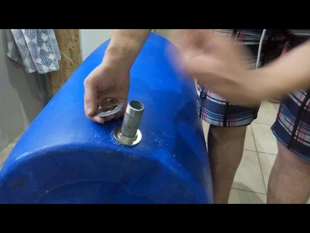 5 Врезка штуцера в пластиковую бочку своими руками