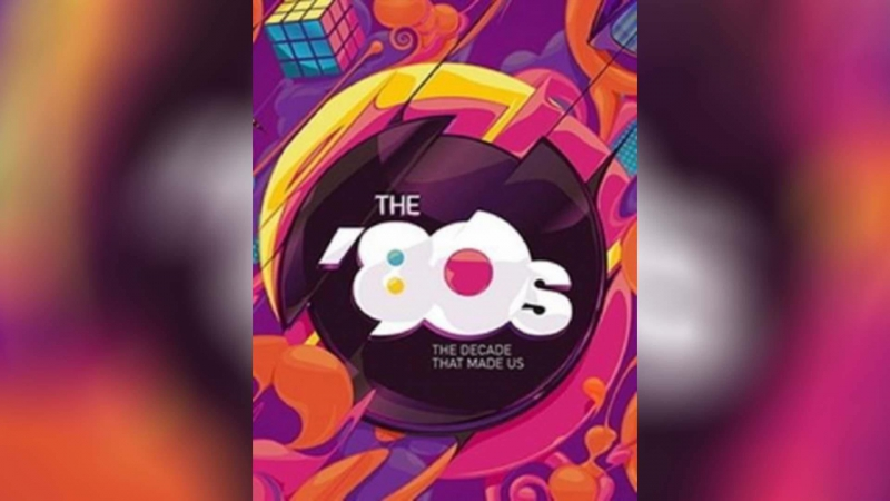 80-е Десятилетие, которое сотворило нас (2013) | The '80s: The Decade That Made Us