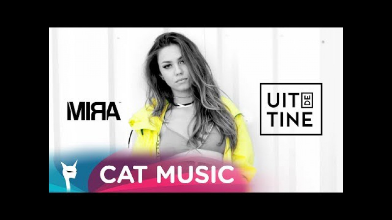 MIRA - Uit de tine (Official Video)