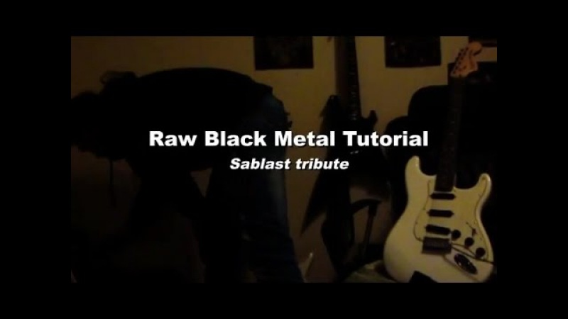 Raw Black Metal Tutorial