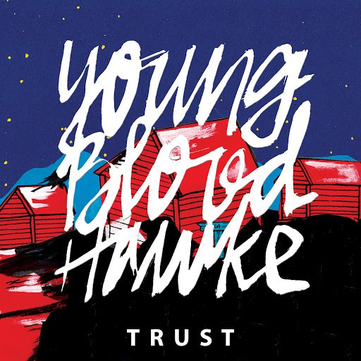 Youngblood Hawke альбом Trust