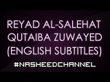 Reyad Asalihat - Qutaiba Zuwayed Best Nasheed