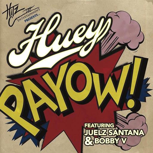 Huey альбом PaYOW! (Radio Edit)
