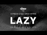 X-Press 2 feat. David Byrne - Lazy (Squlptor Unofficial Remix) Audio
