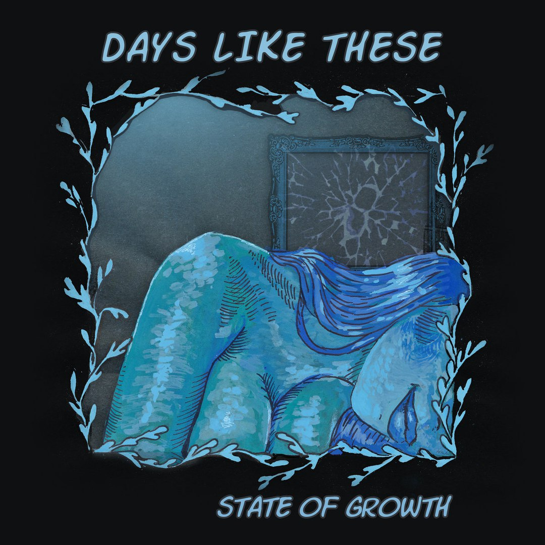 Days Like These - State of Growth [EP] (2018)