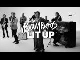 The Bamboos - Lit Up (Ft. Kylie Auldist, 2018)