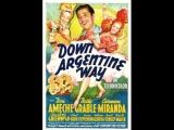 Down Argentine Way (1940) Don Ameche, Betty Grable, Carmen Miranda