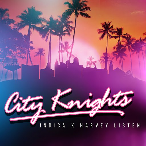 Indica альбом City Knights (feat. Harvey Listen)