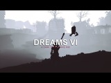 Dreams VI A Dark Trap &amp Wave Mix