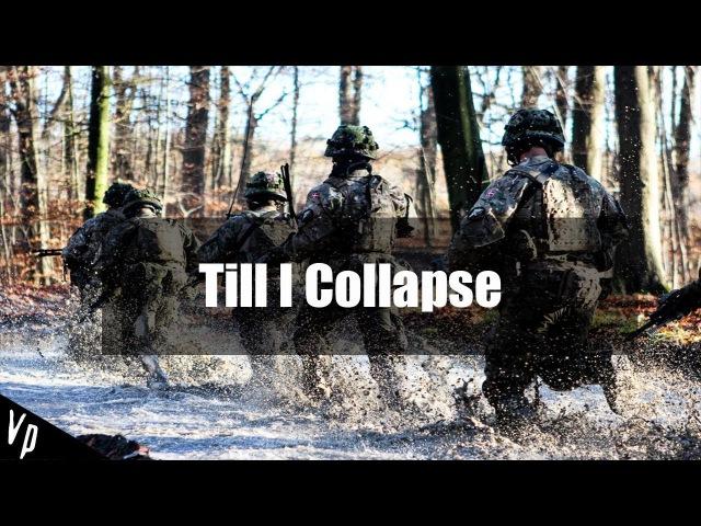 Military || Till I Collapse
