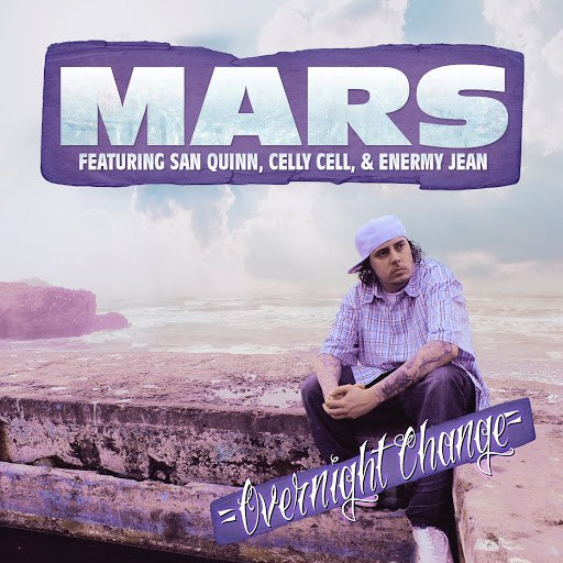Mars альбом Overnight Change (feat. San Quinn, Celly Cell, & Enermy Jean)