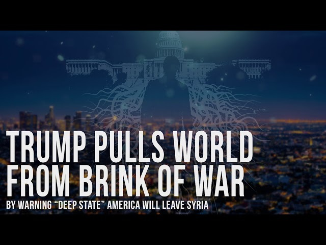 "Trump Pulls World From Brink Of W4r By Warning Deep State"" America Will Leave $yria"