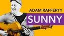 Sunny - by Bobby Hebb - Fingerstyle Guitar - Adam Rafferty
