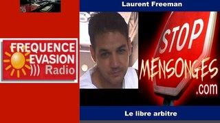 STOP MENSONGES - LE LIBRE ARBITRE - Laurent Freeman sur Fréquence Evasion