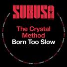 Обложка Born Too Slow - The Crystal Method
