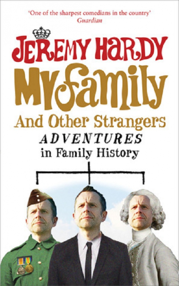 My Family and Other Strangers by Jeremy Hardy