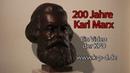 200 Jahre Karl Marx Kommunistische Doku Wider seinen falschen Freunden