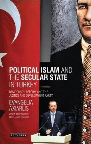 Political Islam and the secular state in Turkey Democracy- Reform and the Justice and Development Party