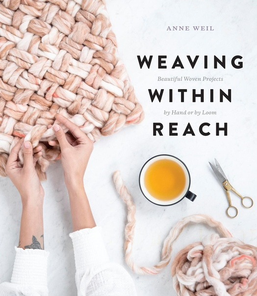 Weaving Within Reach Beautiful Woven Projects by Hand or by Loom