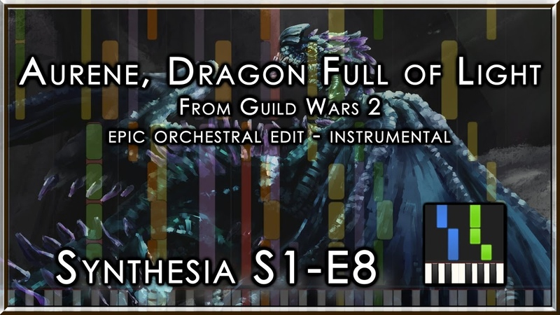 SYNTHESIA S1 E8 Guild Wars 2 Aurene Dragon Full of Light Jyc Row epic edit instrumental