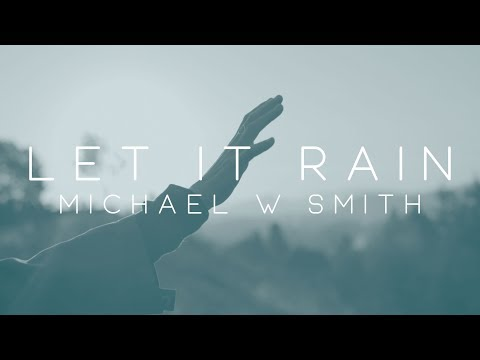 Michael W Smith Let It Rain ft Alex Seeley