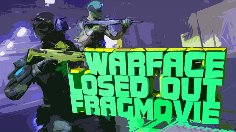 WARFACE 12 Frag Movie Loced Out