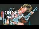 Oh Sees - live @ Cabaret Vert 2019 (Full Show HiRes) - ARTE Concert