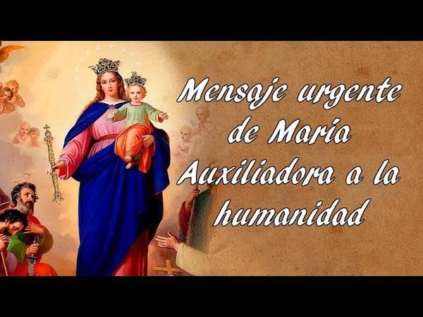 Llamado urgente de María Auxiliadora a la humanidad