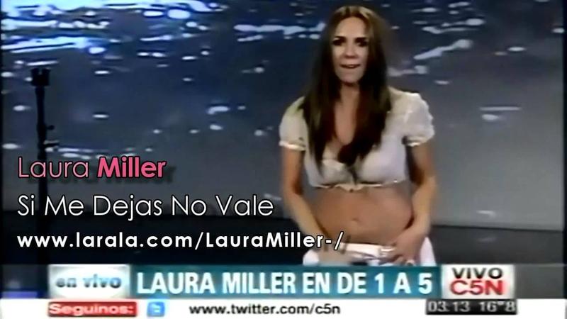 Laura Miller - Si Me Dejas No Vale (2013 - C5N) LauraMiller Sonido Mejorado