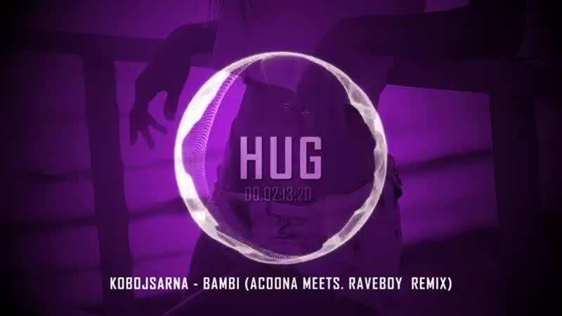 Kobojsarna Bambi Acoona meets Raveboy Remix