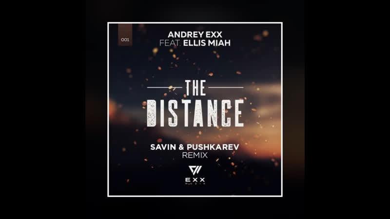 Andrey Exx feat Ellis Miah The Distance Savin Pushkarev Remix 2019