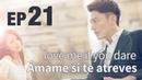 Ámame si te atreves Episodio 21 Subtítulos en español 1080p Soja TV