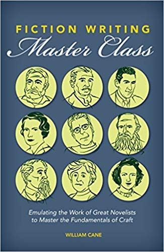 Fiction Writing Master Class Emulating the Work of Great Novelists to Master the Fundamentals of Craft