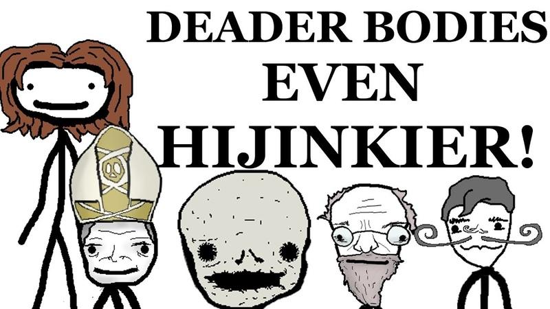 Dead Body Hijinks (Part 2)