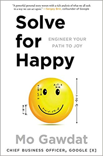 Solve for Happy Engineer Your Path to Joy by Mo Gawdat