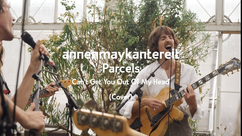 Can't Get You out of My Head Cover AnnenMayKantereit x Parcels