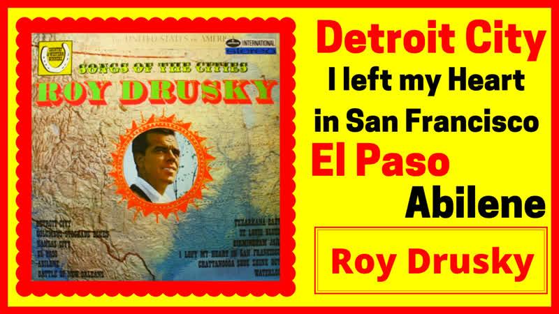 Roy Drusky sings Country-Western Favorites 2 Detroit City, El Paso, Abilene ...