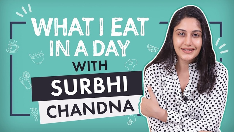 What I eat in a day with Surbhi Chandna | Pinkvilla | Lifestyle | Television | Bollywood