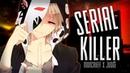 ◤Nightcore◢ ↬ Serial Killer [lyrics]