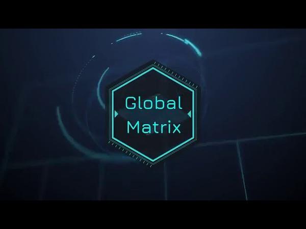 Global Matrix взрывной проект. Матрица с мощным движением. Супер маркетинг.