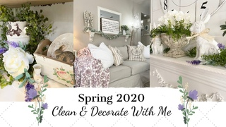 ✨NEW✨SPRING 2020🌿🌷| CLEAN & DECORATE WITH ME | FRENCH COUNTRY FARMHOUSE STYLE | MONICA ROSE