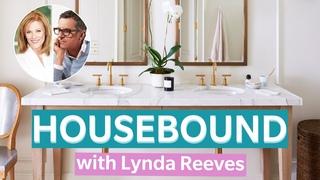 Brian Gluckstein & Lynda Reeves Share Their Signature Bathrooms & Bedrooms | HOUSEBOUND Ep. 15 || House & Home